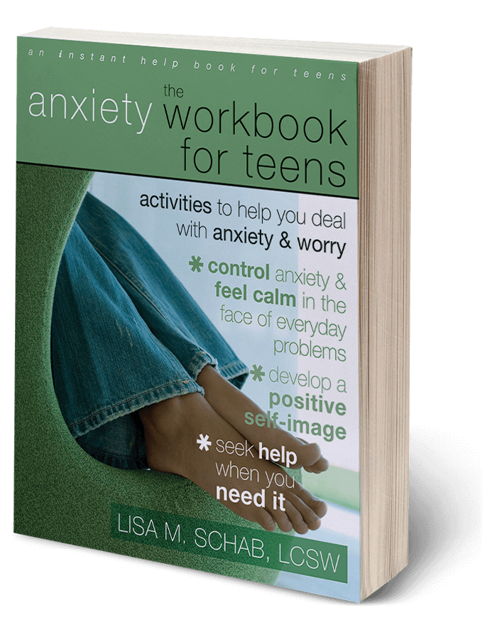 The Anxiety Workbook for Teens